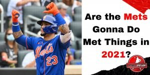 Are the Mets Gonna Do Met Things in 2021?
