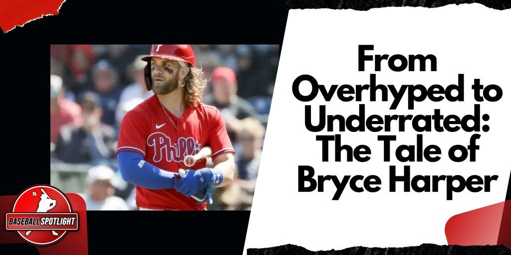 Bryce Harper Overhyped to Underrated