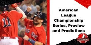 American League Championship Series, Preview and Predictions