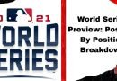 World Series Preview: Position By Position Breakdown