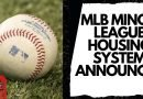 MLB Minor League Housing System Explained