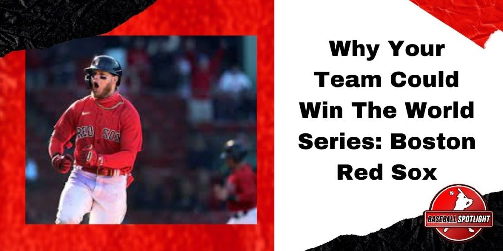 Why Your Team Could Win The World Series Boston Red Sox